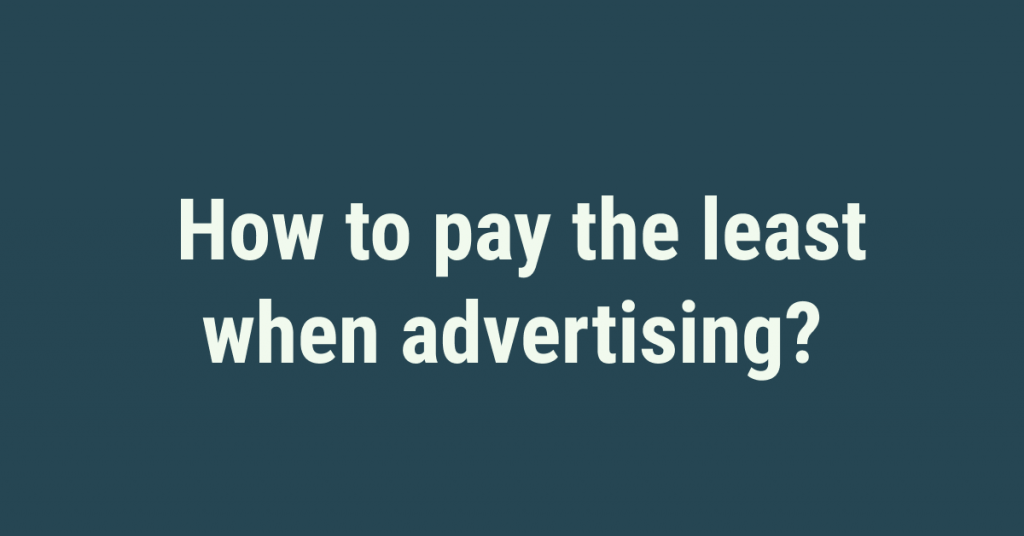 how to pay least when advertising